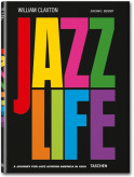 William Claxton. Jazzlife (TASCHEN 25 Edition)