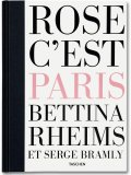 Bettina Rheims/Serge Bramly. Rose - c'est Paris, Art Edition A (Collector's Edition)