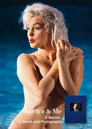 Marilyn & Me: A Memoir in Words and Photographs