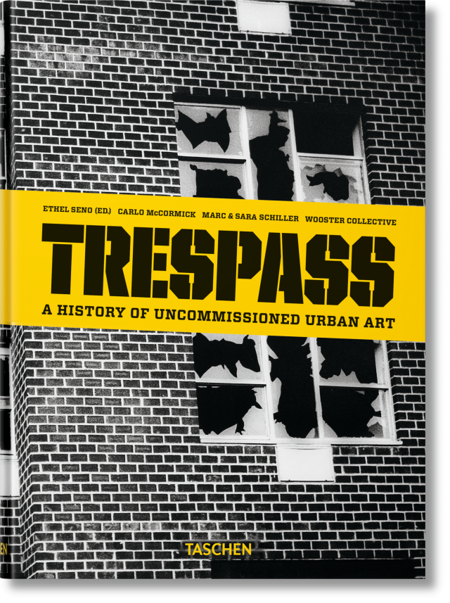 trespass a history of uncommissioned urban art taschen. Black Bedroom Furniture Sets. Home Design Ideas