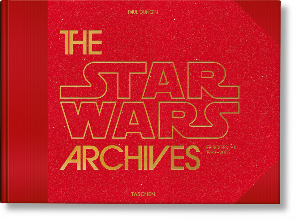The Star Wars Archives 1999 2005 Taschen Books